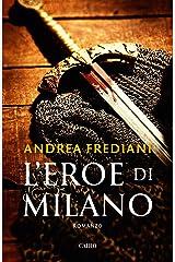 L'eroe di Milano Formato Kindle