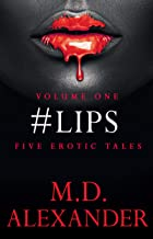 #LIPS: FIVE EROTIC TALES ( Volume 1)