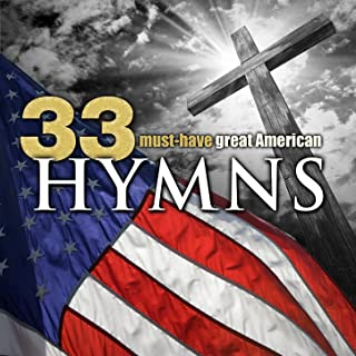 33 Must-Have Great American Hymns
