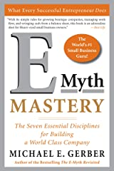 E-Myth Mastery: The Seven Essential Disciplines for Building a World Class Company Kindle Edition