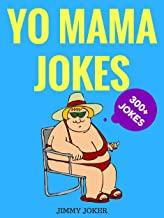 Yo Mama Jokes (The Definitive Yo Mama Joke Guide): 300+ of the Funniest Yo Mama Jokes on Earth (Funny Jokes Book 1) (English Edition)
