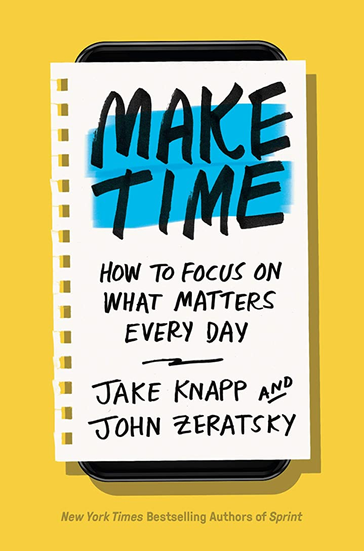 いまアカデミック揺れるMake Time: How to Focus on What Matters Every Day (English Edition)