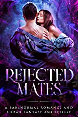 Rejected Mates: A Paranormal Romance and Urban Fantasy Collection Kindle Edition