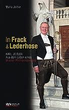 In Frack und Lederhose: Karl Jeitler. Aus dem Leben eines Wiener Philharmonikers (German Edition)