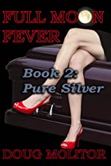 Full Moon Fever, Book 2: Pure Silver Kindle Edition