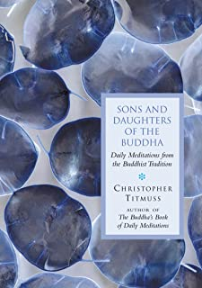 Sons And Daughters Of The Buddha: Daily meditations from the buddhist tradition