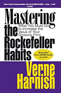 MASTERING THE ROCKEFELLER HABI: What You Must Do to Increase