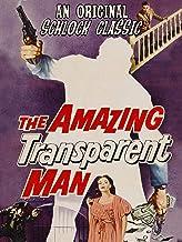 The Amazing Transparent Man - An Original Schlock Classic