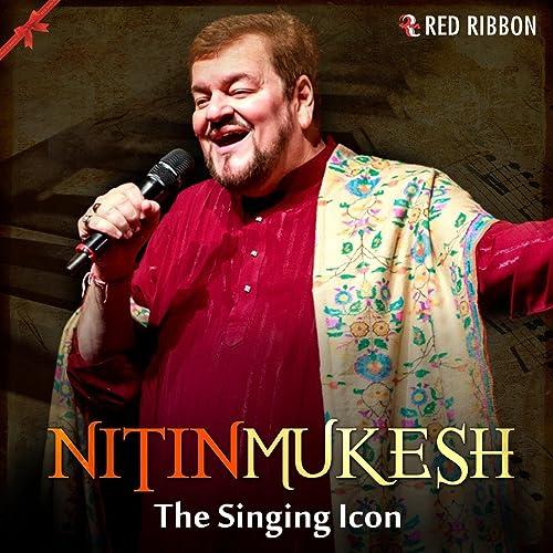 Nitin Mukesh- The Singing Icon by Nitin Mukesh on Amazon