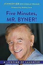 Five Minutes, Mr. Byner: A Lifetime of Laughter