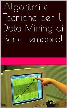 Algoritmi e Tecniche per il Data Mining di Serie Temporali