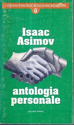 Antologia Personale Volume Primo Di Isaac Asimov, I° Ed. Oscar Fanstascienza