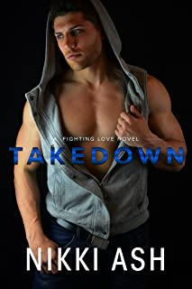 Takedown (A Fighting Love novel Book 3)