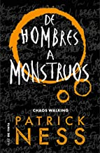 De hombres a monstruos (Chaos Walking 3) (Spanish Edition)