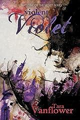 Violent Violet (The Violet Series Book 1) Kindle Edition