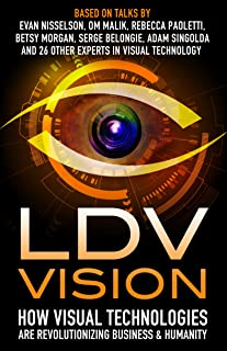 LDV Vision: How Visual Technologies Are Revolutionizing Business & Humanity
