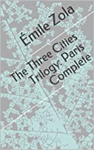The Three Cities Trilogy: Paris Complete (English Edition)