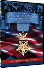 The Medal of Honor: The Stories of Our Nation`s Most Celebrated Heroes