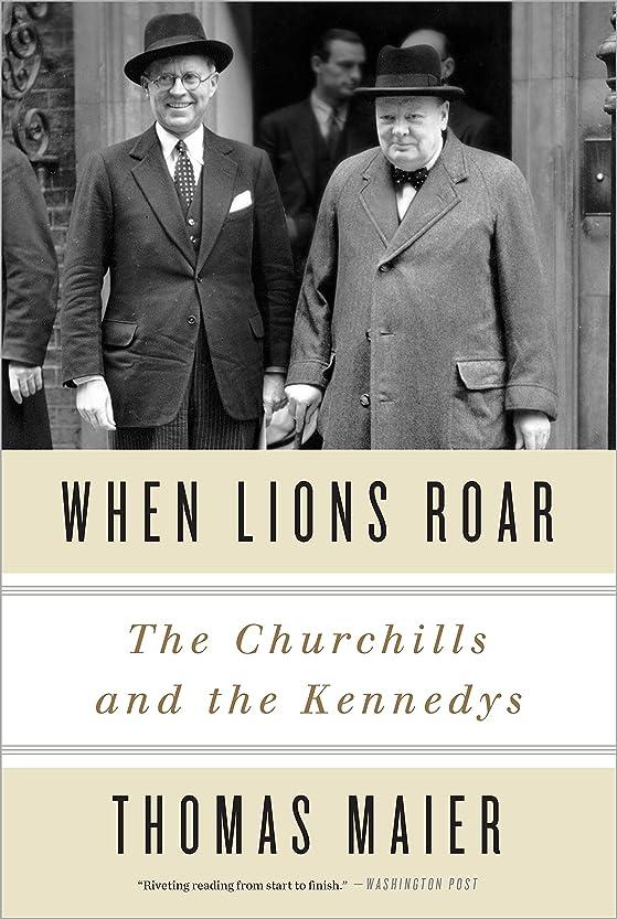 接地タール定数When Lions Roar: The Churchills and the Kennedys (English Edition)