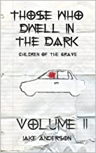 Those Who Dwell in the Dark: Children of the Grave: Volume 2