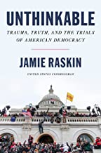 Unthinkable: Trauma, Truth, and the Trials of American Democracy