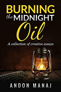 Burning The Midnight Oil: a collection of short stories and anectodes