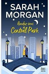 Rendez-vous à Central Park : Destination New York avec le meilleur de la romance ! Coup de Foudre à Manhattan T2 Format Kindle