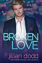 Broken Love: A Second Chance Contemporary Romance (The Love Series Book 2)