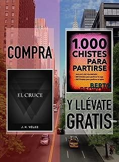 Compra EL CRUCE y llévate gratis 1000 CHISTES PARA PARTIRSE (Spanish Edition)