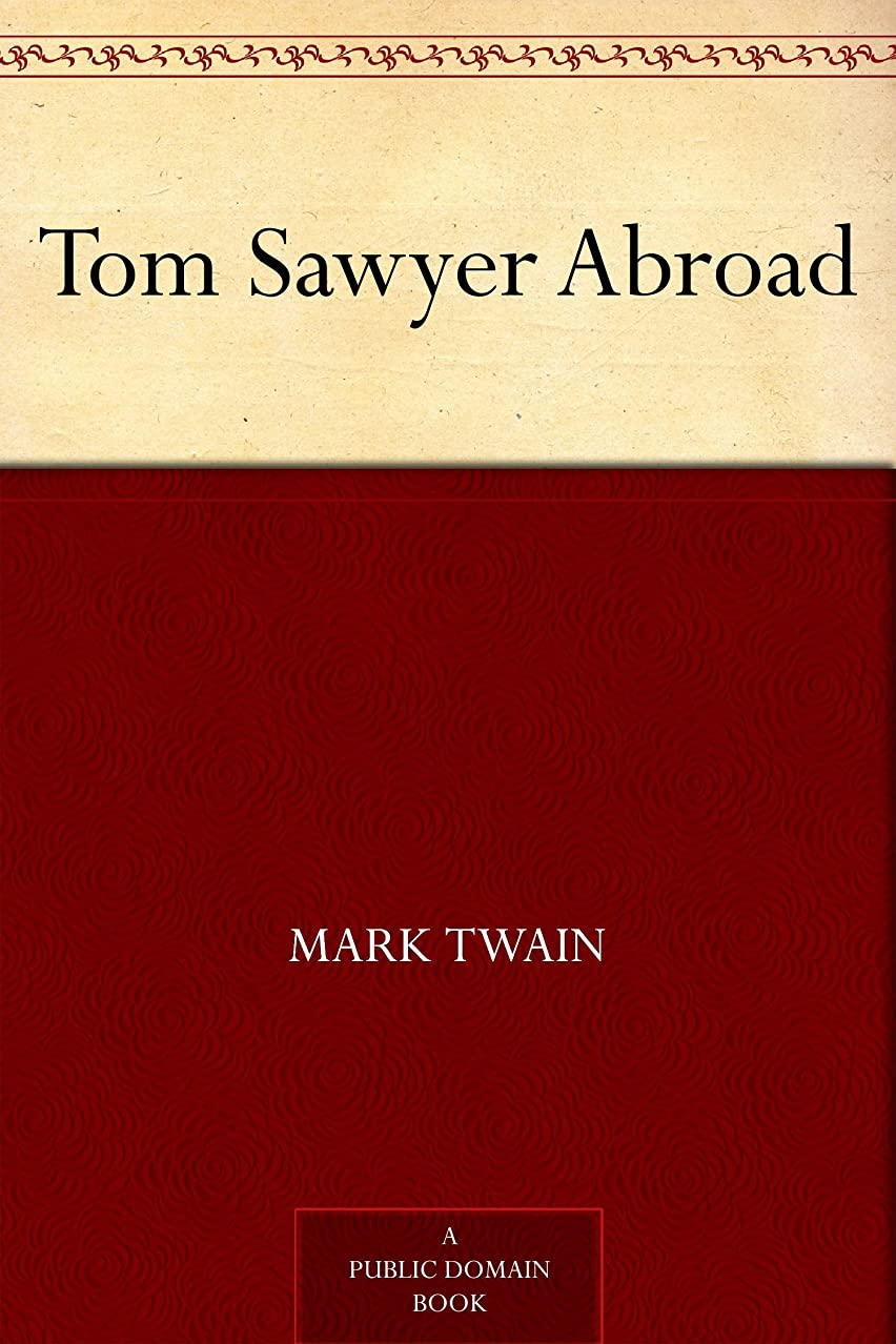 タフラベ突撃Tom Sawyer Abroad (Tom Sawyer & Huckleberry Finn Book 3) (English Edition)
