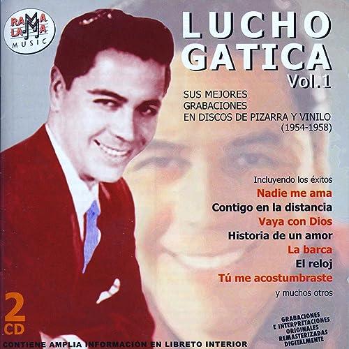 Lucho Gatica. Sus Mejores Grabaciones En Discos De Pizarra Y Vinilo (1954-1958) by Lucho Gatica on Amazon Music - Amazon.com