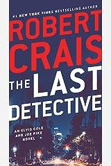 The Last Detective: An Elvis Cole and Joe Pike Novel Kindle Edition