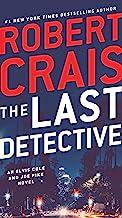 The Last Detective: An Elvis Cole and Joe Pike Novel