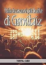 Tutte le canzoni più brutte di Gemitaiz: Libro e regalo divertente per fan del cantante. Tutte le canzoni di Gemitaiz sono stupende, per cui all'interno ... descrizione qui sotto) (Italian Edition)
