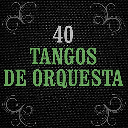 40 Tangos de Orquesta by Various artists on Amazon Music - Amazon.com