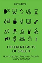 Different Parts of Speech: How to apply categories of words to any language (English Edition)