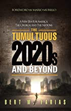The Tumultuous 2020's and Beyond