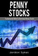Penny Stocks: Fundamental Skills to Dominate Penny Stocks (Penny Stocks, Stock Market,Day Trading,Trading)