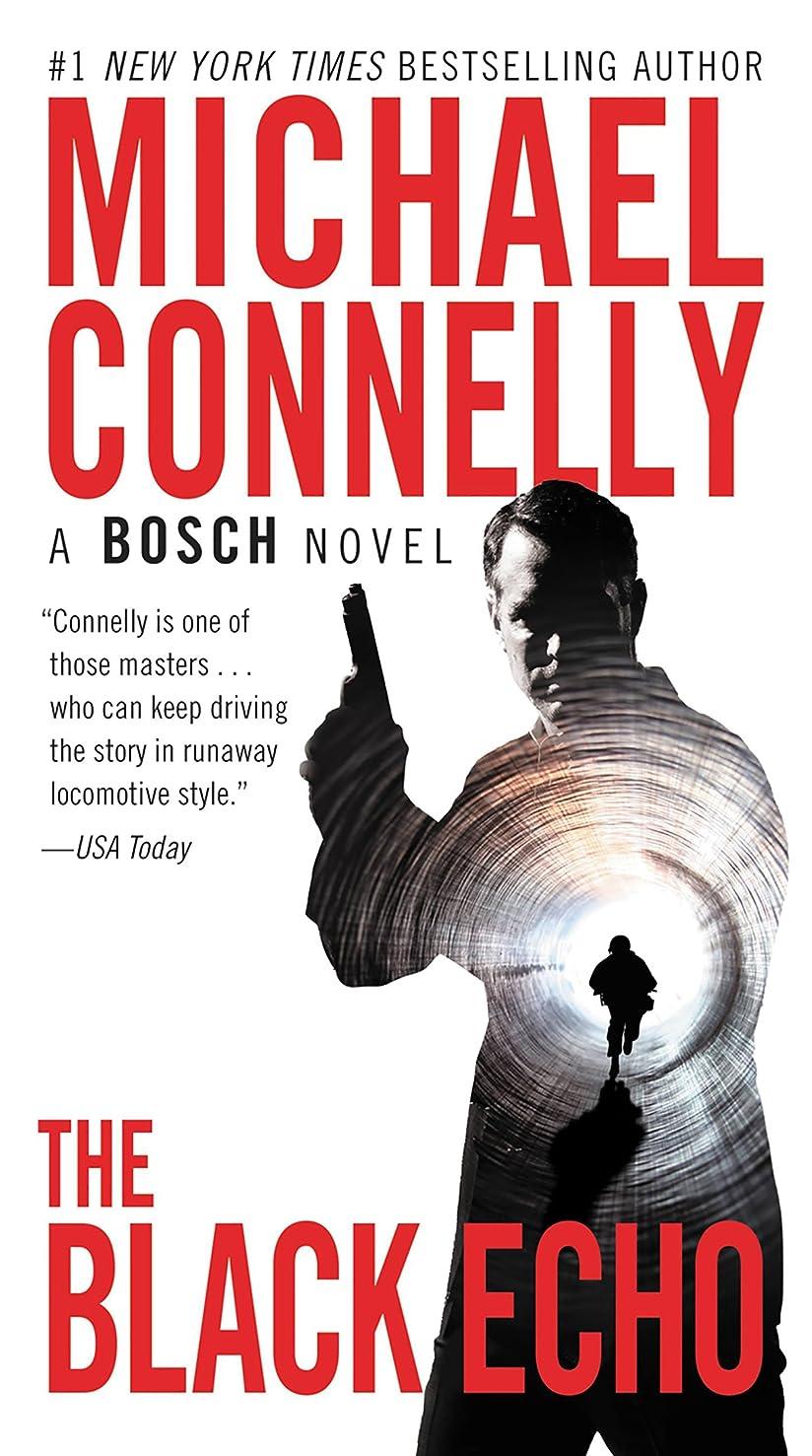 持続する呼び起こす責めるThe Black Echo: A Novel (A Harry Bosch Novel Book 1) (English Edition)