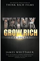Think and Grow Rich: The Legacy: How the World's Leading Entrepreneurs, Thought Leaders, & Cultural Icons Achieve Success (English Edition) eBook Kindle