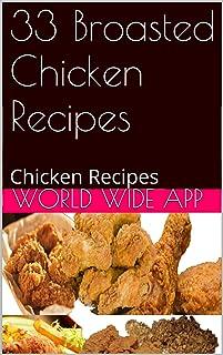 33 Broasted Chicken Recipes: Chicken Recipes (English Editio