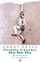 Paddy Clarke Ha Ha Ha. (German Edition)