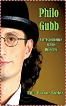 Philo Gubb, Correspondence-School Detective - Ellis Parker Butler [Dover Thrift Editions](annotated)