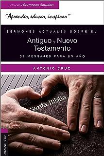 Sermones actuales sobre el Antiguo y Nuevo Testamento: 52 mensajes para un año (Spanish Edition)