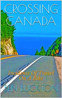 CROSSING CANADA: Incidents Of Travel On A Bike (English Edition)