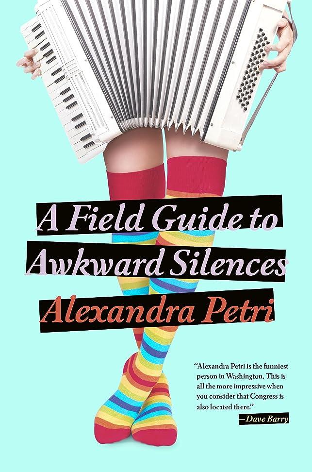 謙虚な上下するロープA Field Guide to Awkward Silences (English Edition)