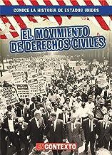 El movimiento de Derechos Civiles/ The Civil Rights Movement (Conoce la historia de Estados Unidos/ A Look at US History) (Spanish Edition)