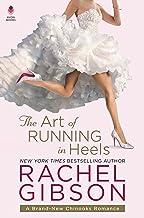 The Art of Running in Heels: A Chinooks Hockey Team Novel