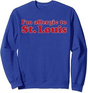I'm Allergic To St. Louis | Funny Chicago Baseball T-shirt Sweatshirt