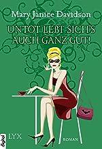 Untot lebt sichs auch ganz gut! (Betsy Taylor 4) (German Edition)